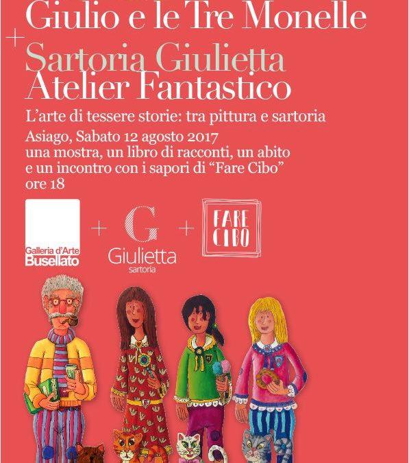 """Elio Nava """"Giulio e le Tre Monelle"""" & Sartoria Giulietta """"Atelier Fantastico"""""""